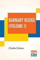 Barnaby Rudge (Volume I)