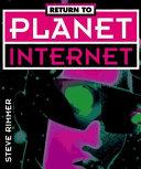 Return to Planet Internet