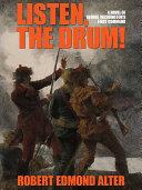 Listen  the Drum   A Novel of Washington s First Command