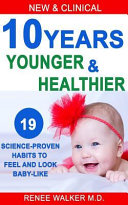 10 Years Younger and Healthier