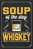 Soup Of The Day Whiskey Book PDF