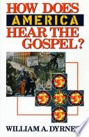 How Does America Hear the Gospel
