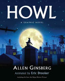 Howl: A Graphic Novel by Allen Ginsberg & Eric Drooker