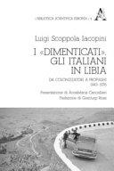 """I """"dimenticati"""": gli Italiani in Libia : da colonizzatori a profughi,  1943-1976 - Luigi Scoppola Iacopini - Google Books"""