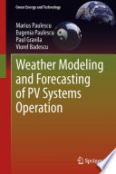 Weather Modeling And Forecasting Of Pv Systems Operation Book PDF