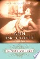 """The Patron Saint of Liars"" by Ann Patchett"