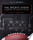 The Sports Event Management and Marketing Playbook Book