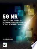 """5G NR: Architecture, Technology, Implementation, and Operation of 3GPP New Radio Standards"" by Sassan Ahmadi"