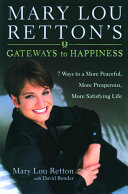Mary Lou Retton s Gateways to Happiness