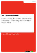 Global Security  the Number One Dilemma of the World Community  the Case of the United States