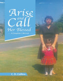 Arise and Call Her Blessed: A Daughter's Memoir