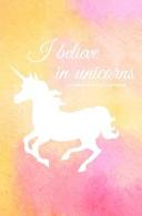 I Believe in Unicorns Journal