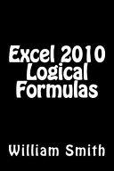 Excel 2010 Logical Formulas