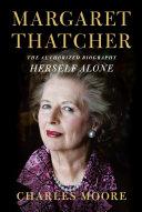 Margaret Thatcher  Herself Alone