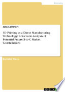 3D Printing as a Direct Manufacturing Technology? A Scenario Analysis of Potential Future B-to-C Market Constellations