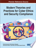 Modern Theories and Practices for Cyber Ethics and Security Compliance Book