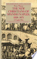 The New Christians of Spanish Naples 1528 1671