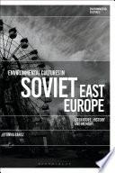 Environmental Cultures in Soviet East Europe