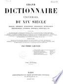 Grand dictionnaire universel du XIXe siècle: A-Z. 1866-70