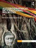 Autobiographical International Relations: I, IR