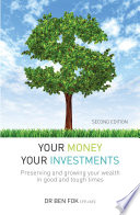 Your Money Your Investments  Preserving and growing your wealth in good and tough times