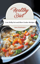 Healthy Diet: Lose Belly Fat and Slow Cooker Recipes [Pdf/ePub] eBook