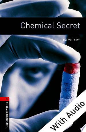 Download Chemical Secret - With Audio Level 3 Oxford Bookworms Library Free Books - Dlebooks.net