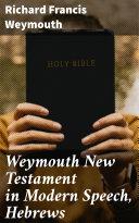 Pdf Weymouth New Testament in Modern Speech, Hebrews Telecharger