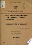 Dictionnaire biographique du mouvement ouvrier de l'Oranie