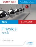 CCEA A-level Year 2 Physics Student Guide 4: A2