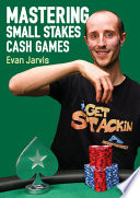 Mastering Small Stakes Cash Games