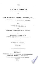 The Whole Works of     Jeremy Taylor     With a Life of the Author  and a Critical Examination of His Writings  by Reginald Heber Book