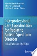 Interprofessional Care Coordination For Pediatric Autism Spectrum Disorder Book