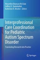 Interprofessional Care Coordination for Pediatric Autism Spectrum Disorder