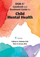 Dsm Iv Tr Casebook And Treatment Guide For Child Mental Health Book