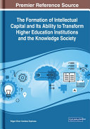 The Formation of Intellectual Capital and Its Ability to Transform Higher Education Institutions and the Knowledge Society