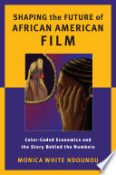 Shaping the Future of African American Film Book