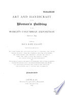 Art and Handicraft in the Woman s Building of the World s Columbian Exposition  Chicago  1893