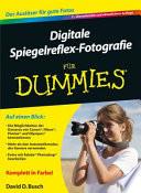 Digitale Spiegelreflex-Fotografie für Dummies