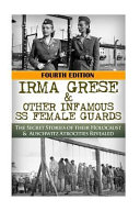 Irma Grese   Other Infamous Ss Female Guards