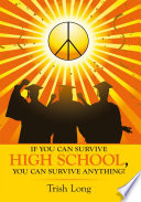 If You Can Survive High School, You Can Survive Anything!