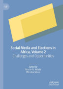Social Media and Elections in Africa  Volume 2