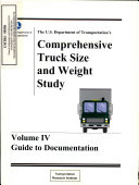 The U S  Department of Transportation s Comprehensive Truck Size and Weight Study  Volume IV  Guide to Documentation Book