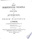 The Old Serpentine Temple of the Druids  at Avebury  in North Wiltshire  a Poem   By Charles Lucas