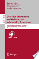 Detection Of Intrusions And Malware And Vulnerability Assessment Book PDF