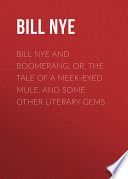 Bill Nye and Boomerang  Or  The Tale of a Meek Eyed Mule  and Some Other Literary Gems