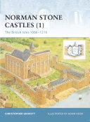 Norman Stone Castles (1): The British Isles 1066–1216