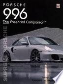 Porsche 996 The Essential Companion