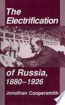 The Electrification of Russia  1880   1926