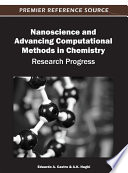 Nanoscience and Advancing Computational Methods in Chemistry: Research Progress  : Research Progress